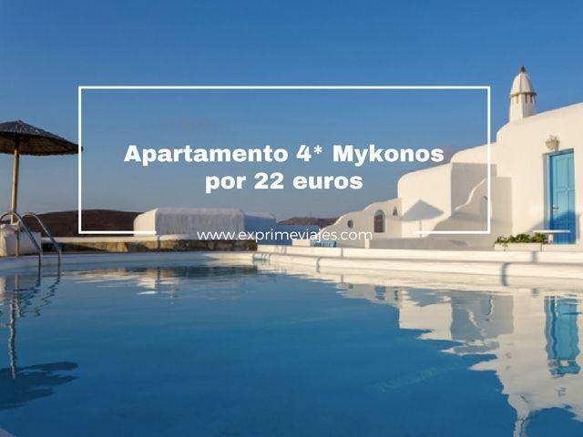 mykonos apartamento 4* 22 euros