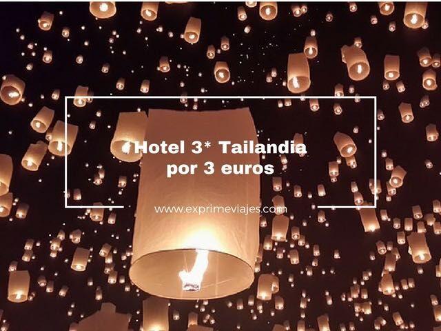 tailandia hotel 3* por 3 euros
