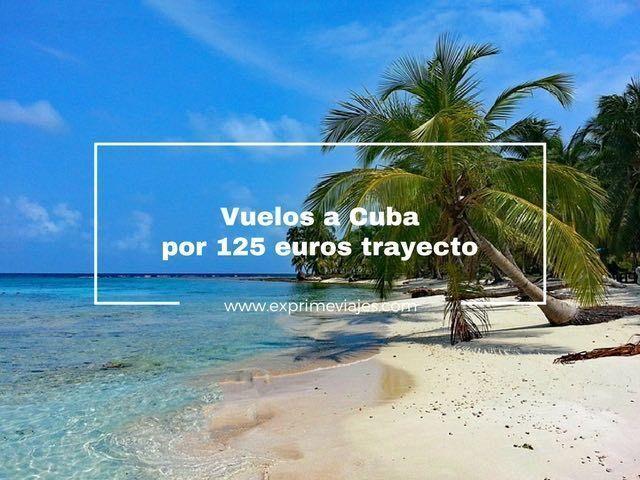 ¡ÚLTIMA HORA! VUELOS A CUBA POR 125EUROS TRAYECTO DESDE COLONIA