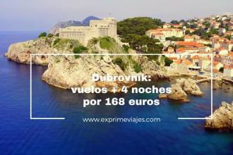 dubrovnik vuelos 4 noches 168 euros