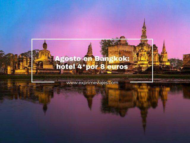 hotel bangkok agosto por 8 euros