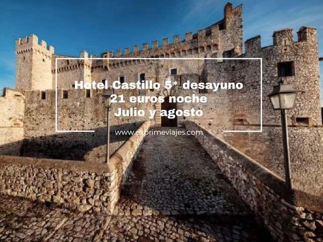 hotel castillo 5* con desayuno por 21 euros noche verano
