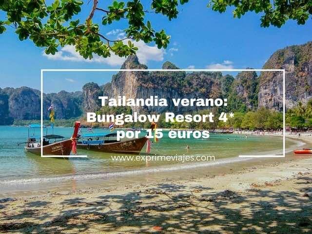 tailandia verano resort 4* 15 euros