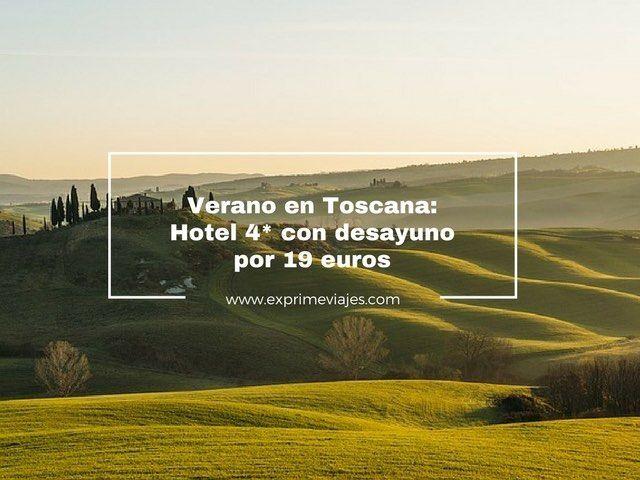 toscana verano hotel 4 estrellas desayuno 19 euros