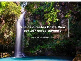 costa rica vuelos directos 167 euros trayecto