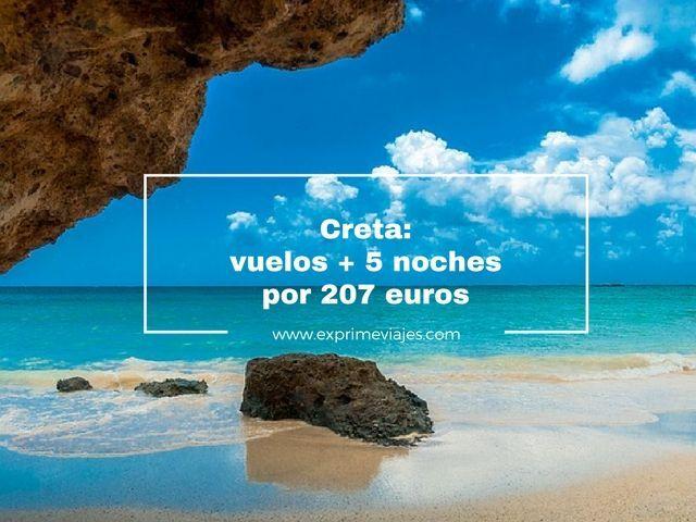 creta vuelos 5 noches 207 euros