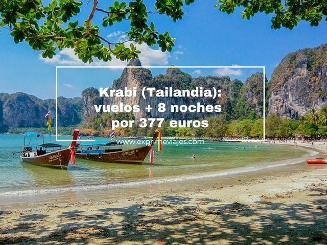 KRABI (TAILANDIA): VUELOS + 8 NOCHES POR 377EUROS