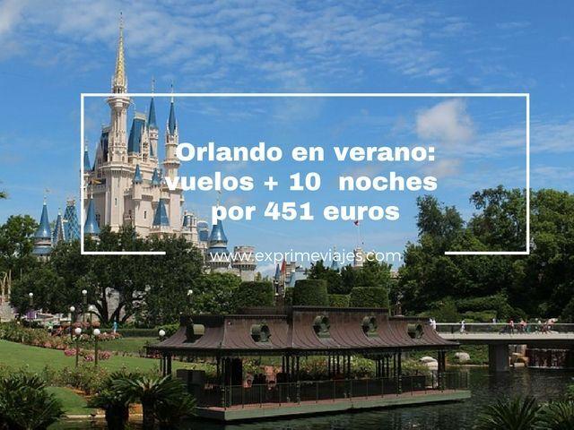 ORLANDO VERANO: VUELOS + 10 NOCHES 451EUROS