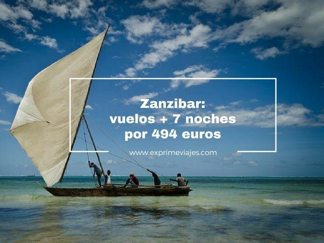 ¡CHOLLO! ZANZIBAR: VUELOS + 7 NOCHES POR 494EUROS
