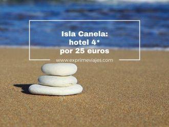 ISLA CANELA HOTEL 4* 25 EUROS