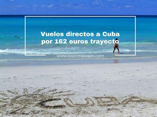 ¡CHOLLAZO! VUELOS DIRECTOS A CUBA POR 162EUROS TRAYECTO