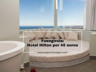 fuengirola hotel hilton 45 euros