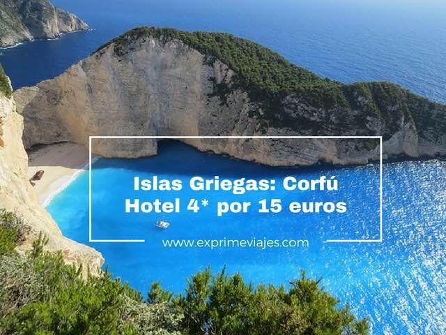 ISLAS GRIEGAS: HOTEL 4* EN CORFÚ POR 15EUROS