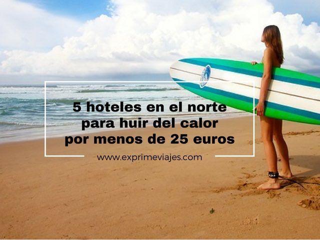 hoteles en el norte de españa por menos de 50 euros