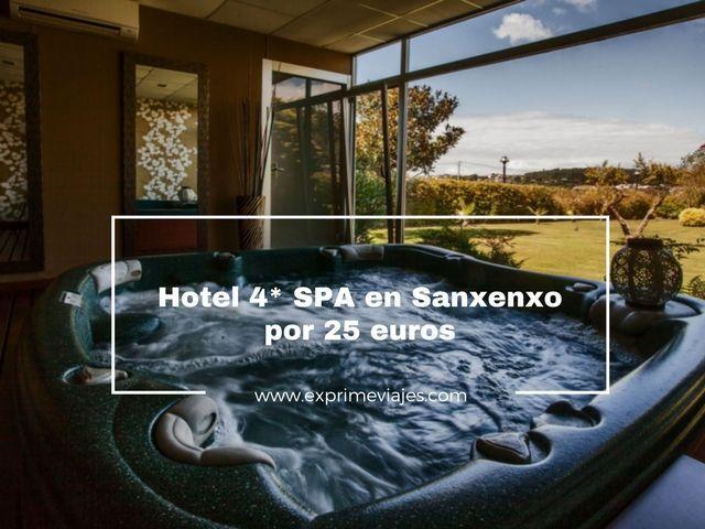 HOTEL SPA 4* EN SANXENXO POR 25EUROS