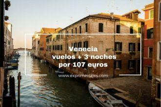 VENECIA VUELOS 3 NOCHES 107 EUROS