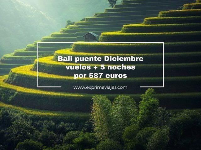 bali puente diciembre vuelos + 5 noches por 587 euros