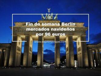 fin de semana mercados navideños berlín por 96 euros
