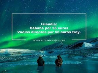 islandia cabaña 35 euros vuelos directos 55 euros trayecto