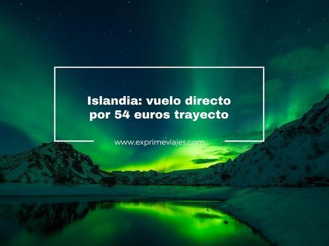 islandia vuelo directo por 54 euros trayecto
