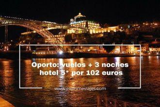 oporto vuelos 3 noches 5* 102 euros