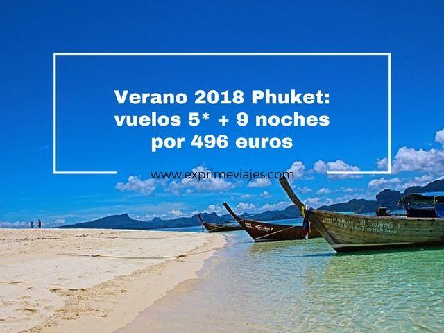 VERANO 2018 PHUKET: VUELOS 5* + 9 NOCHES POR 496EUROS