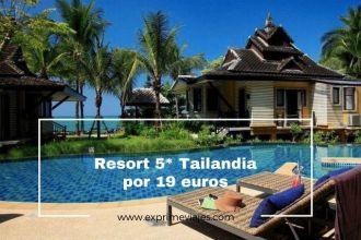 tailandia resort 5* 19 euros