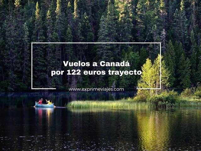 vuelos a canadá por 122 euros trayecto