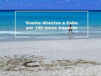 vuelos directos a cuba por 150 euros trayecto