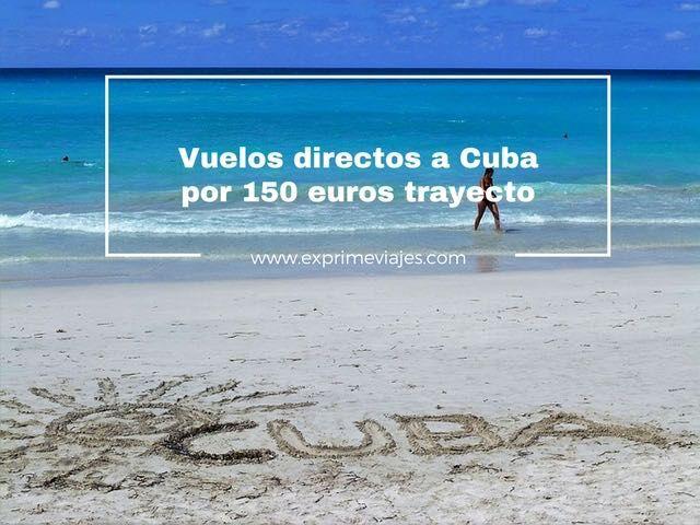 VUELOS DIRECTOS A CUBA POR 150EUROS TRAYECTO