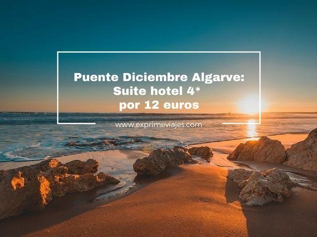 PUENTE DICIEMBRE ALGARVE: SUITE 4* POR 12EUROS