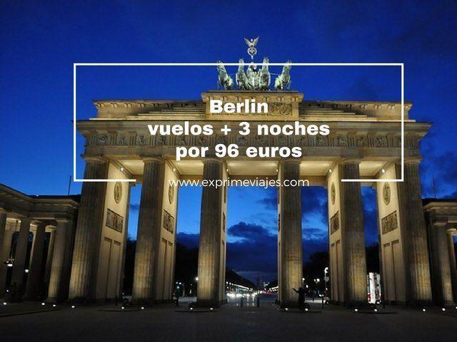 berlin vuelos + 3 noches por 96 euros