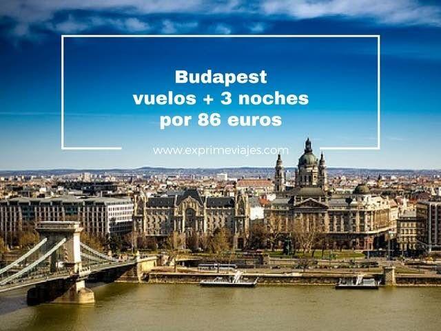 budapest vuelos+ 3 noches por 86 euros