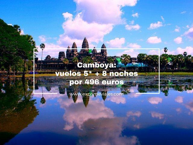 CAMBOYA: VUELOS 5* + 8 NOCHES 496EUROS