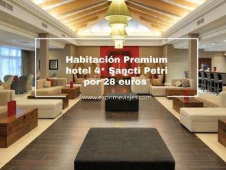 habitacion premium hotel 4* sancti petri por 28 euros