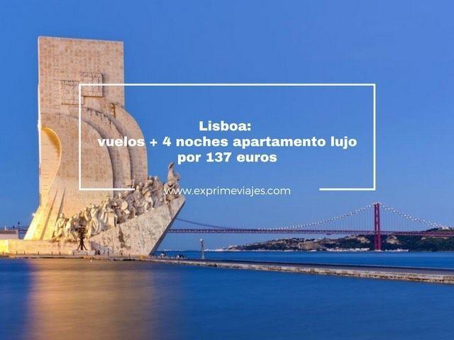 LISBOA: VUELOS + 4 NOCHES APARTAMENTO LUJO POR 137EUROS