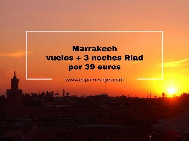 marrakech vuelos 3 noches riad 39 euros
