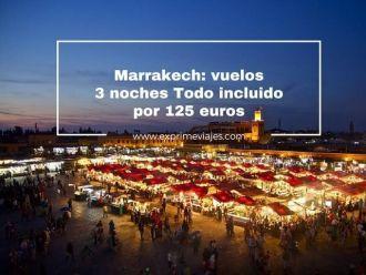 marrakech vuelos + 3 noches todo incluido por 125 euros