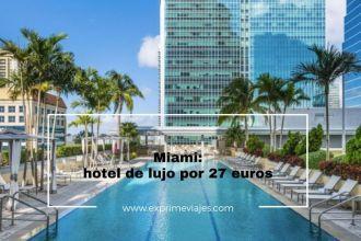 miami hotel lujo 27 euros