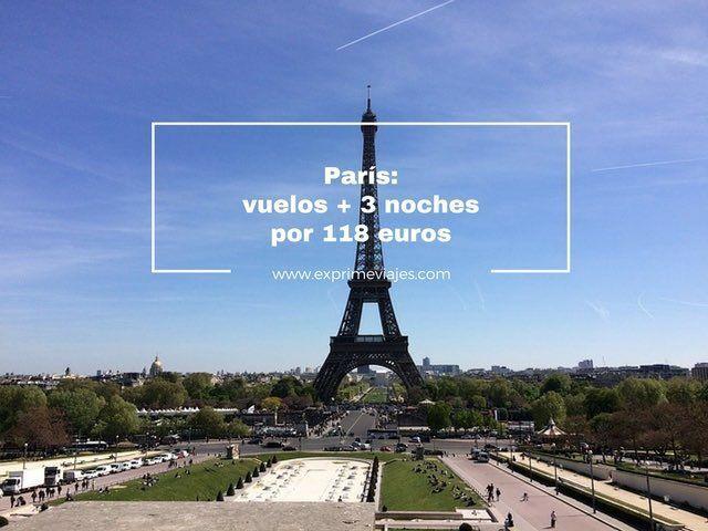 PARIS: VUELOS + 3 NOCHES POR 118EUROS