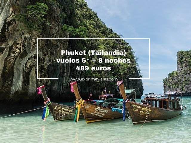 PHUKET (TAILANDIA): VUELOS 5* + 8 NOCHES POR 489EUROS