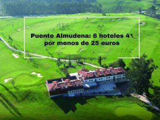 puente almudena 6 hoteles 4* por menos de 25 euros