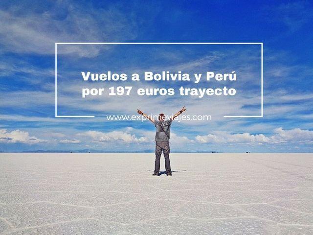 bolivia y peru vuelos 197 euros