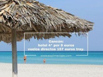 cancún hotel 4* 9 euros vuelos directos 157 euros