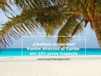 caribe verano 103 euros trayecto