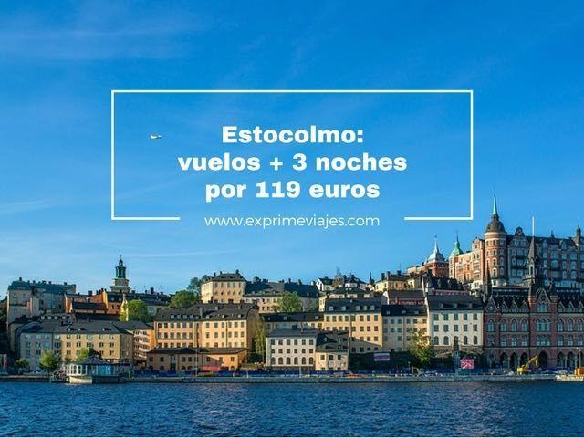 ESTOCOLMO: VUELOS + 3 NOCHES POR 119EUROS