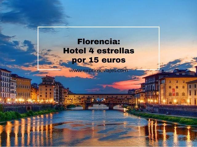 FLORENCIA: HOTEL 4* POR 15EUROS