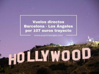 los ángeles vuelos directos barcelona los ángeles 107 euros trayecto