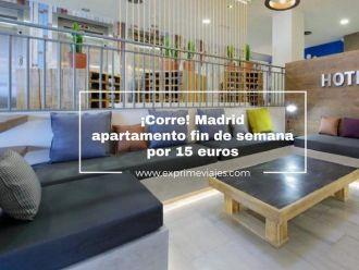 madrid apartamento fn de semana por 15 euros
