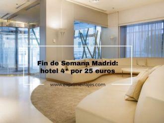 madrid fin de semana hotel 4* 25 euros